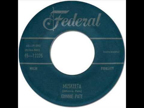 JOHNNIE PATE - Muskeeta [Federal 12325] 1958