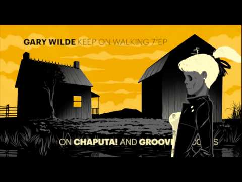 "CHAPUTA! Records - GARY WILDE: Keep On Walking 7 ""EP - Teaser"