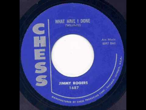 Jimmy Rogers - What Have I Done.