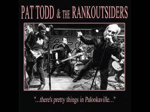 """Pat Todd & The Rankoutsiders - """"…There's Pretty Things In Palookaville…"""" (Full Abum)"""
