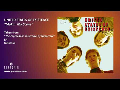 """UNITED STATES OF EXISTENCE - """"Makin' My Scene"""" (Taken from """"The Psychedelic Yesterdays Of Tomorrow"""")"""