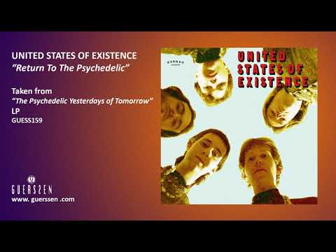 """UNITED STATES OF EXISTENCE - """"Return To The Psychedelic"""" (Taken from """"The Psychedelic Yesterdays...)"""