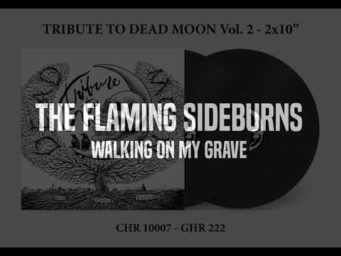 """CHR 10007 / GHR 222 - TRIBUTE TO DEAD MOON Vol. 2 2x10"""" - THE FLAMING SIDEBURNS: Walking On My Grave"""