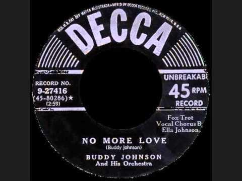 Buddy Johnson & His Orchestra - No More Love