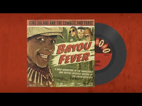 "KING SALAMI AND THE CUMBERLAND THREE: Bayou Fever 7"" - Teaser"