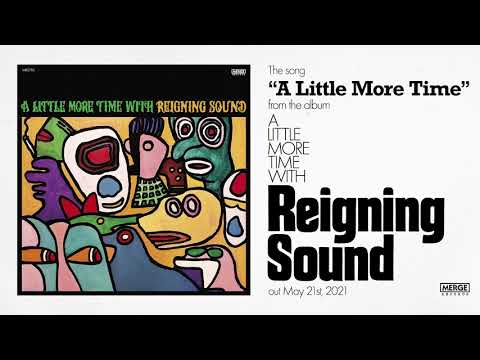 Reigning Sound - A Little More Time (Official Audio)