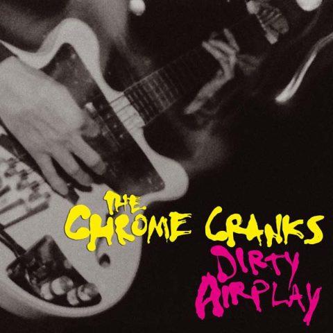 Chaputa! - Chrome Cranks - Dirty Airplay LP