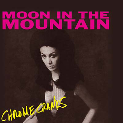 Chaputa! - Chrome Cranks - Moon In The Mountain LP