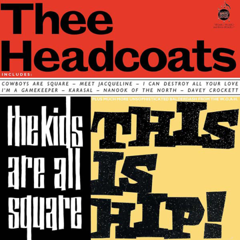 Chaputa! - Thee Headcoats - The Kids Are All Square LP